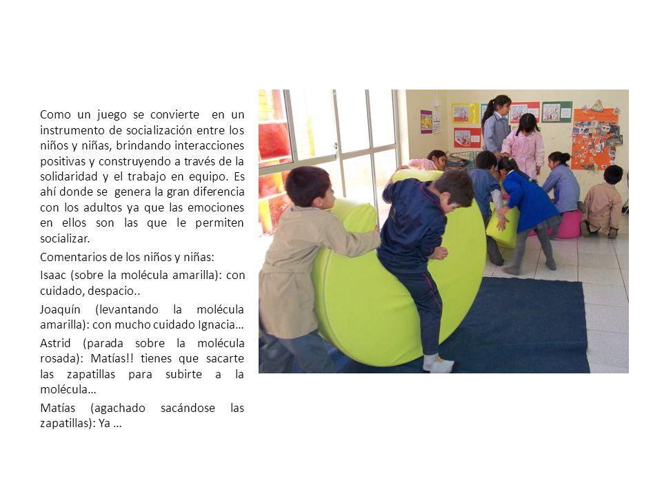 Como un juego se convierte en un instrumento de socialización entre los niños y niñas, brindando interacciones positivas y construyendo a través de la solidaridad y el trabajo en equipo.