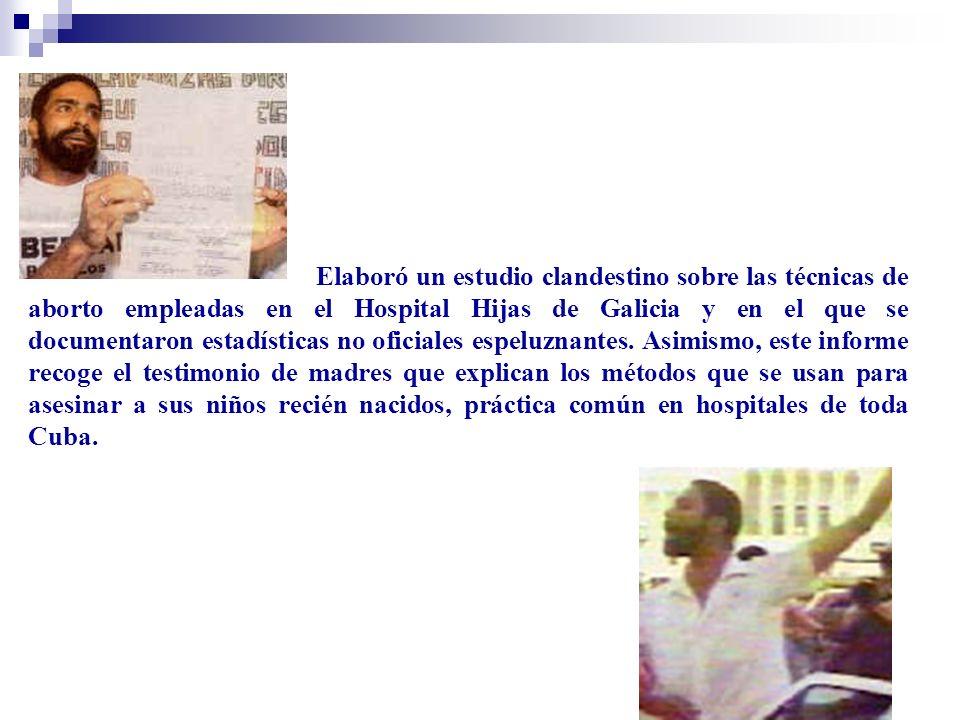 Elaboró un estudio clandestino sobre las técnicas de aborto empleadas en el Hospital Hijas de Galicia y en el que se documentaron estadísticas no oficiales espeluznantes.