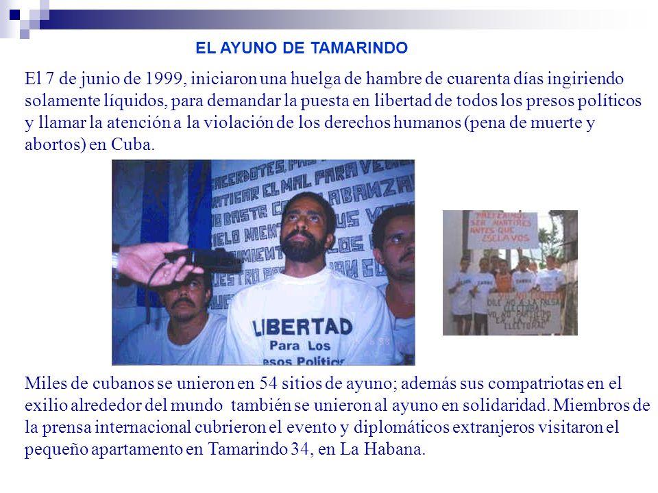 El 7 de junio de 1999, iniciaron una huelga de hambre de cuarenta días ingiriendo solamente líquidos, para demandar la puesta en libertad de todos los presos políticos y llamar la atención a la violación de los derechos humanos (pena de muerte y abortos) en Cuba.
