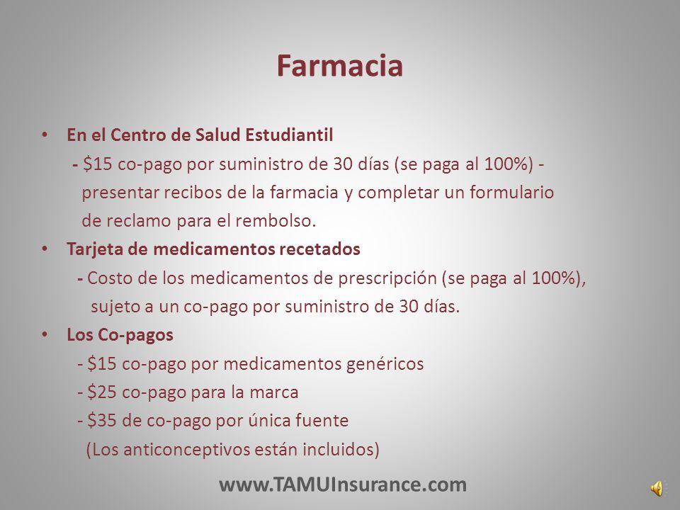 Farmacia En el Centro de Salud Estudiantil - $15 co-pago por suministro de 30 días (se paga al 100%) - presentar recibos de la farmacia y completar un formulario de reclamo para el rembolso.