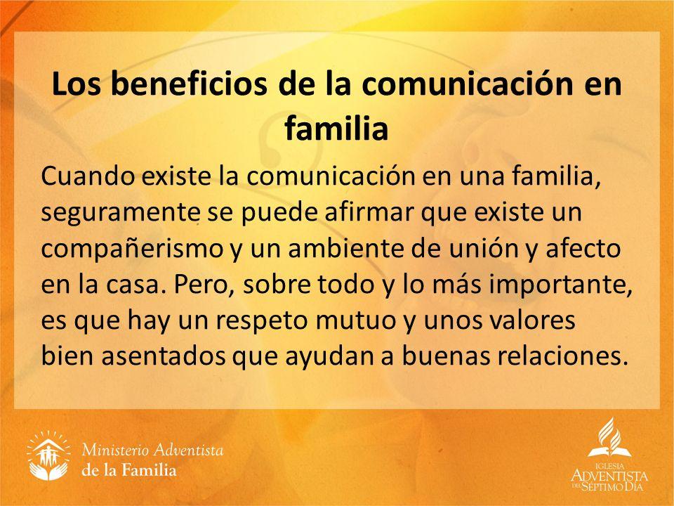 Los beneficios de la comunicación en familia Cuando existe la comunicación en una familia, seguramente se puede afirmar que existe un compañerismo y u