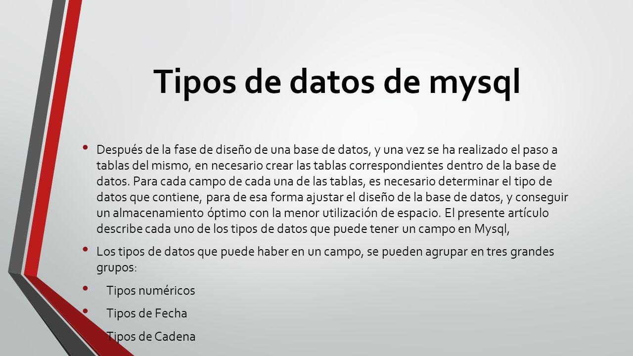 Tipos de datos de mysql Después de la fase de diseño de una base de datos, y una vez se ha realizado el paso a tablas del mismo, en necesario crear las tablas correspondientes dentro de la base de datos.