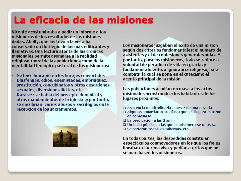 La eficacia de las misiones Los misioneros juzgaban el éxito de una misión según dos criterios fundamentales: el número de asistentes y el de confesiones generales oídas.