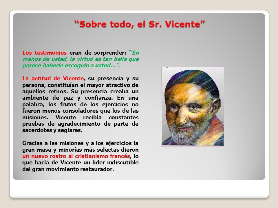 Sobre todo, el Sr. Vicente Sobre todo, el Sr.