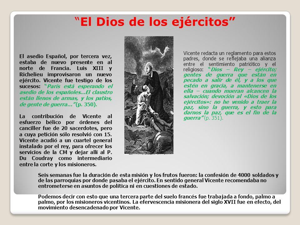 El Dios de los ejércitos El asedio Español, por tercera vez, estaba de nuevo presente en al norte de Francia.