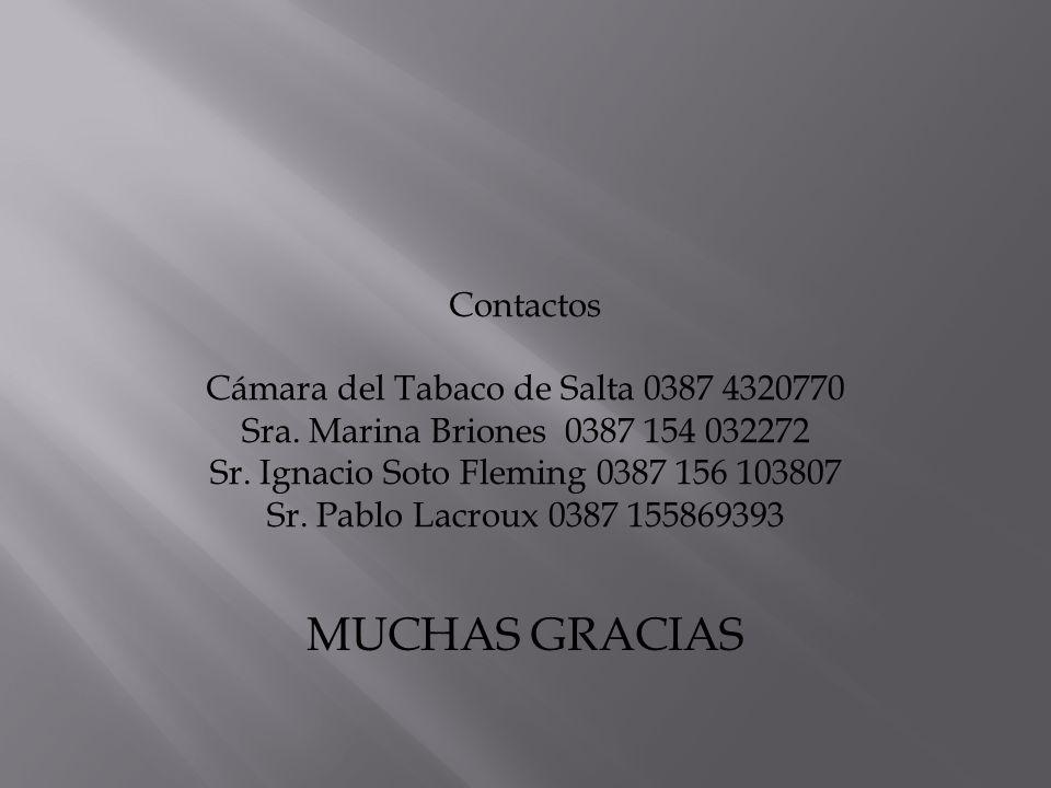 MUCHAS GRACIAS Contactos Cámara del Tabaco de Salta 0387 4320770 Sra.