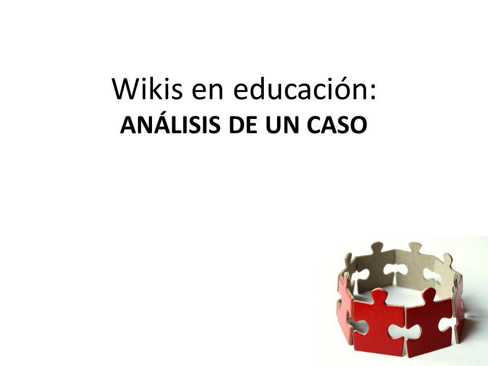 Wikis en educación: ANÁLISIS DE UN CASO