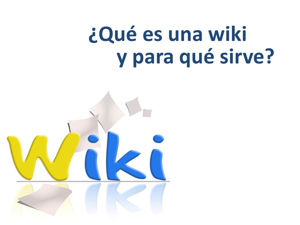 ¿Qué es una wiki y para qué sirve