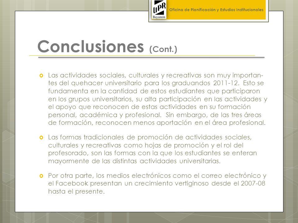 Conclusiones (Cont.) Las actividades sociales, culturales y recreativas son muy importan- tes del quehacer universitario para los graduandos 2011-12.
