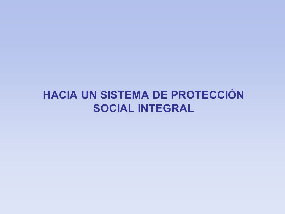 El Estado juega un papel fundamental en la provisión de protección social LOS PROVEEDORES DE BIENESTAR Y PROTECCIÓN SOCIAL