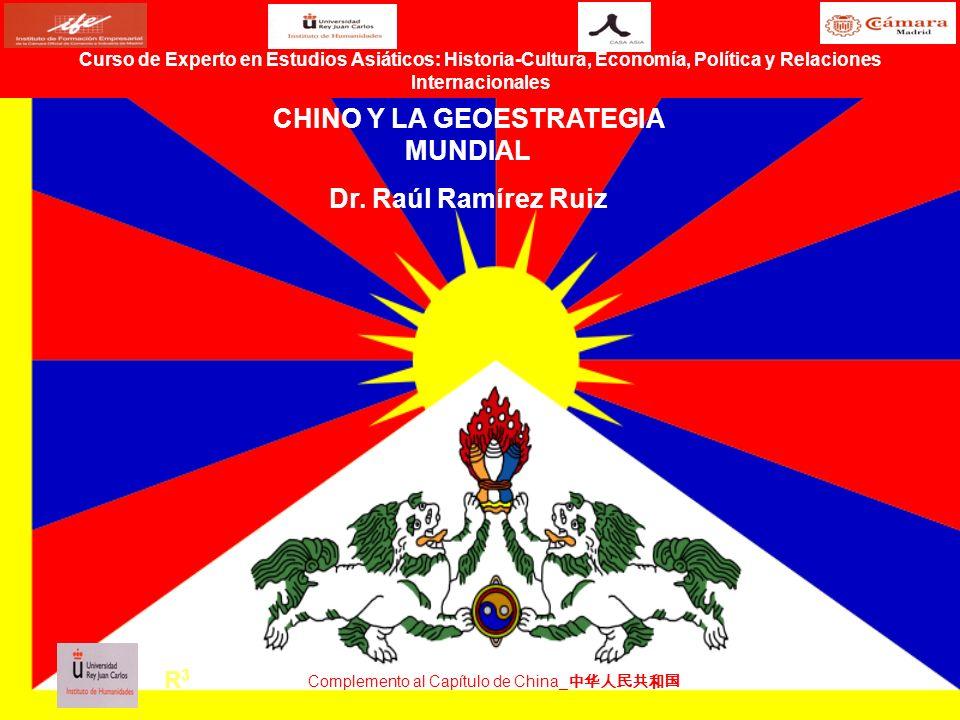 TIBET ENTRE EL NACIONALISMO CHINO Y LA GEOESTRATEGIA MUNDIAL Dr. Raúl Ramírez Ruiz R3R3 Curso de Experto en Estudios Asiáticos: Historia-Cultura, Econ