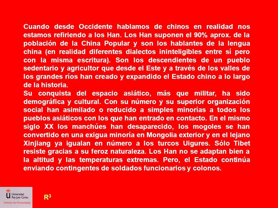 R3R3 Los tibetanos se han sublevado contra el predominio cultural, económico y social de los Han.