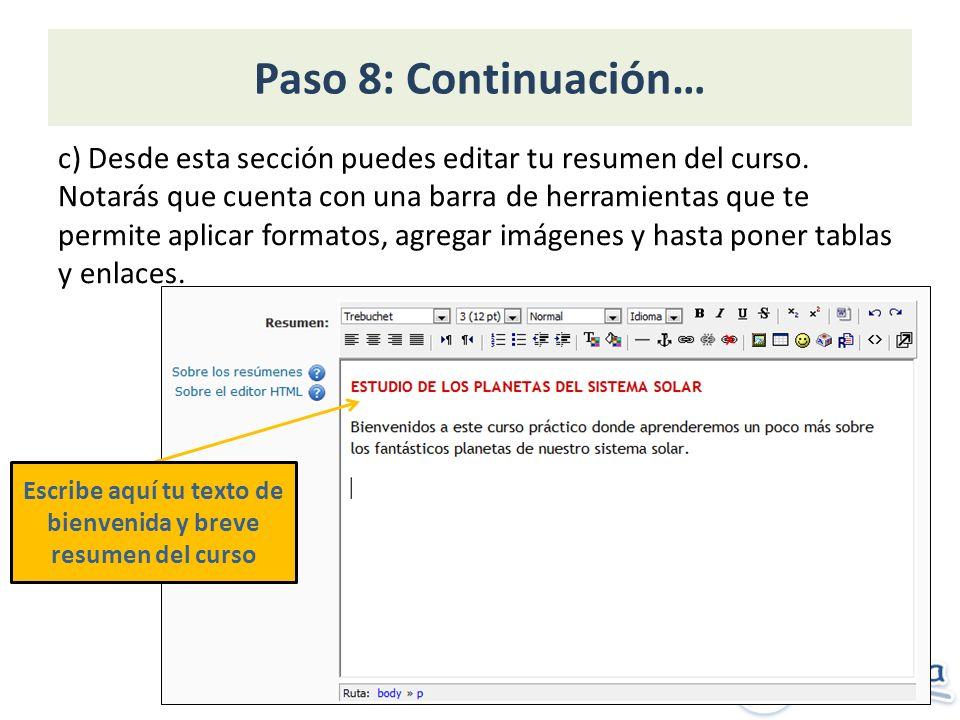 Paso 8: Continuación… c) Desde esta sección puedes editar tu resumen del curso.