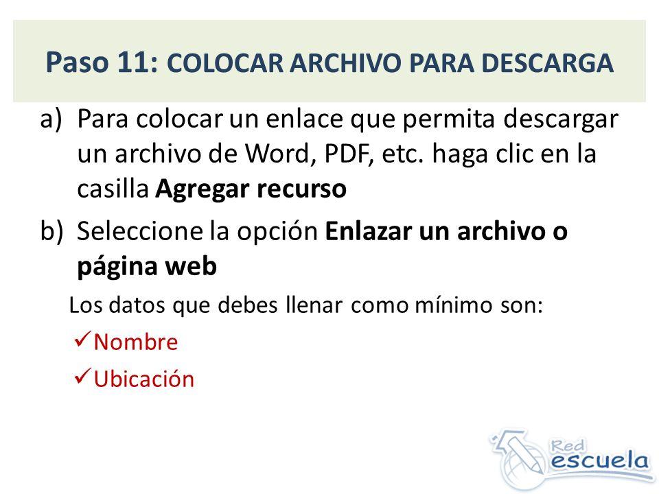 Paso 11: COLOCAR ARCHIVO PARA DESCARGA a)Para colocar un enlace que permita descargar un archivo de Word, PDF, etc.