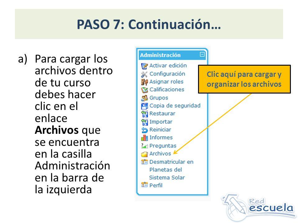 Paso 10: Continuación… a)En la configuración de los datos de la página debe agregar la siguiente información: Nombre Texto Completo b)De igual manera dentro del editor para el Texto Completo se cuenta con herramientas para aplicar formatos de texto, insertar imágenes o tablas y agregar enlaces de vínculo.