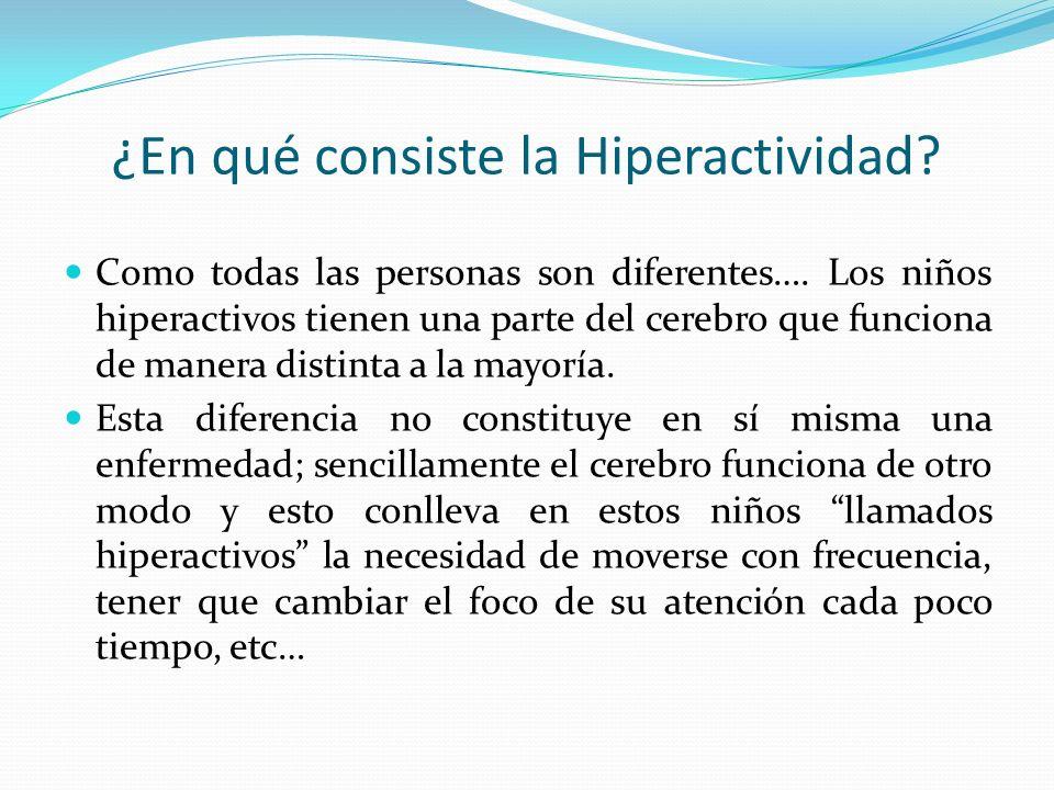 ¿En qué consiste la Hiperactividad.Como todas las personas son diferentes….