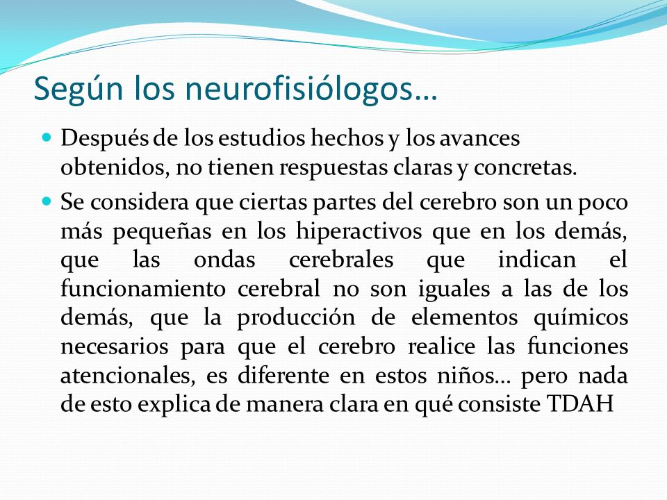 Lo que sí se ha conseguido conocer es que la Hiperactividad No consiste en una lesión o un tumor cerebral No tiene relación con la discapacidad psíquica: hay hiperactivos inteligentes como los hay de inteligencia media y baja.