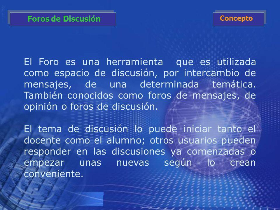 El Foro es una herramienta que es utilizada como espacio de discusión, por intercambio de mensajes, de una determinada temática. También conocidos com