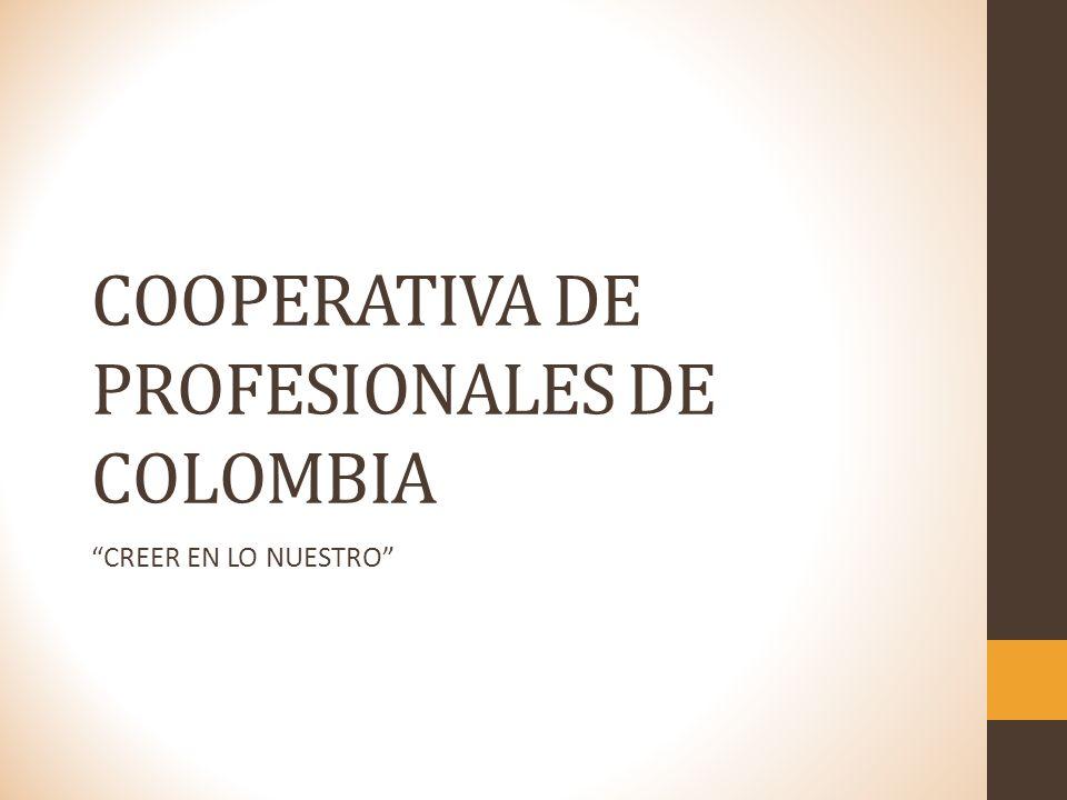 COOPERATIVA DE PROFESIONALES DE COLOMBIA CREER EN LO NUESTRO