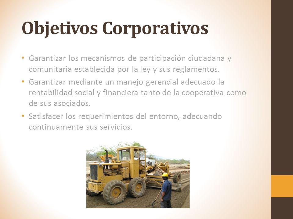 Objetivos Corporativos Garantizar los mecanismos de participación ciudadana y comunitaria establecida por la ley y sus reglamentos.