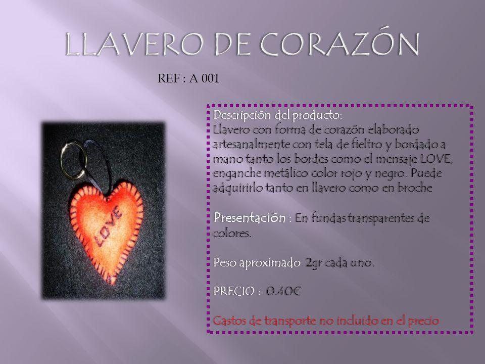 REF : A 001 Descripción del producto:Descripción del producto: Llavero con forma de corazón elaborado artesanalmente con tela de fieltro y bordado a mano tanto los bordes como el mensaje LOVE, enganche metálico color rojo y negro.