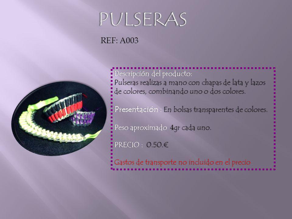 REF: A003 Descripción del producto:Descripción del producto: Pulseras realizas a mano con chapas de lata y lazos de colores, combinando uno o dos colores.