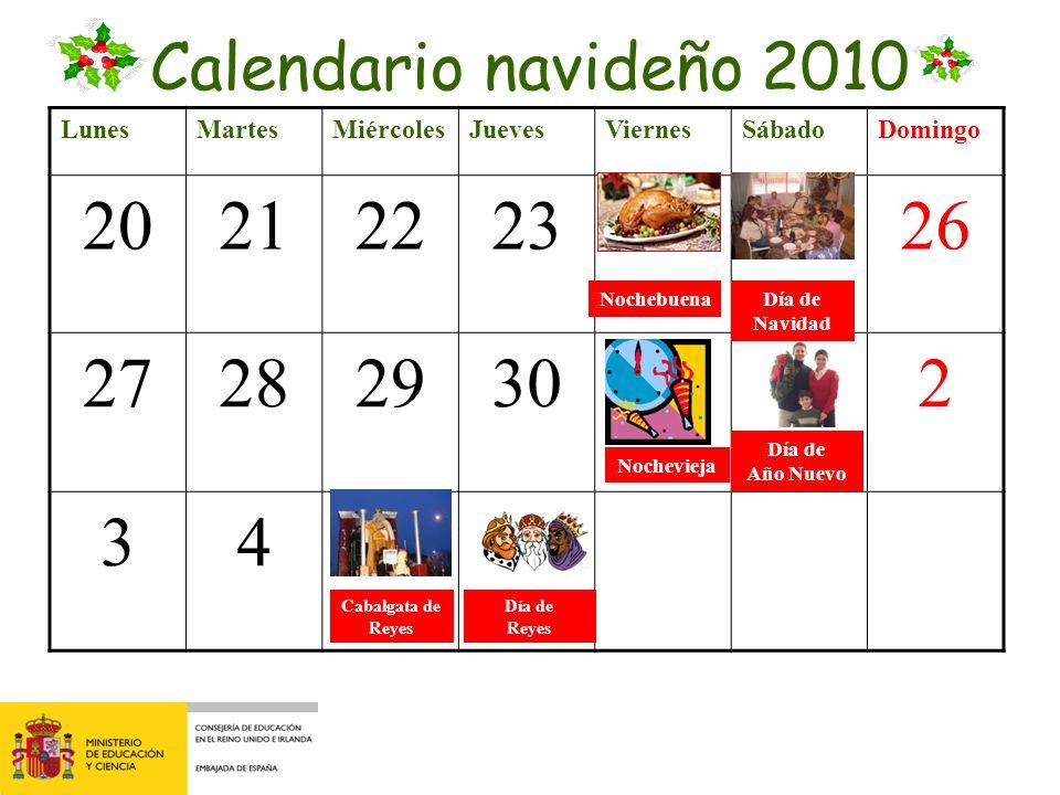 LunesMartesMiércolesJuevesViernesSábadoDomingo 20212223242526 272829303112 3456 Calendario navideño 2010 NochebuenaDía de Navidad Nochevieja Día de Año Nuevo Día de Reyes Cabalgata de Reyes
