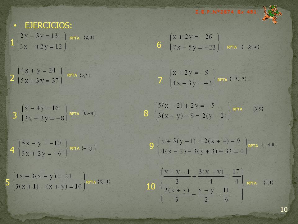 10 EJERCICIOS: RPTA 1 2 3 4 5 6 7 8 9 10 I.E.P.Nº2874 Ex 451