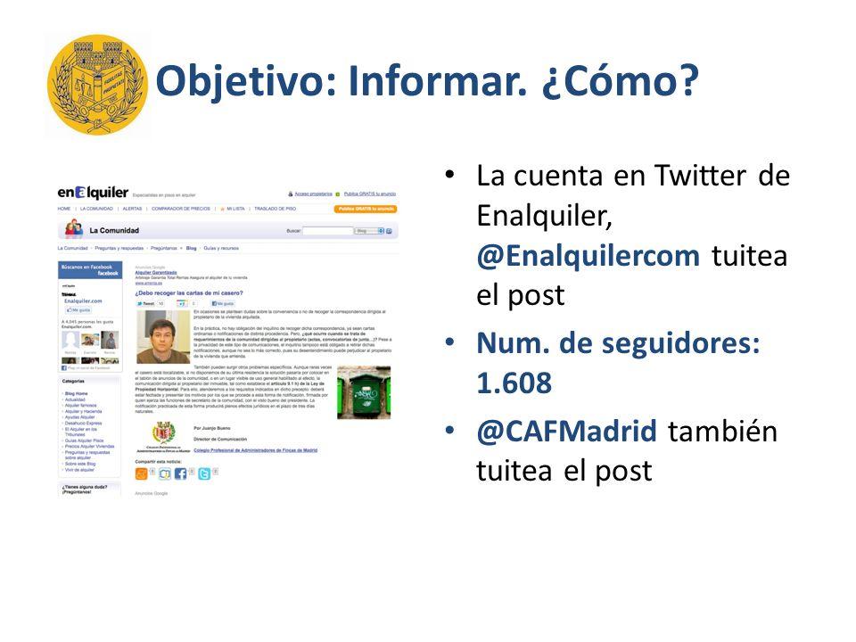 Objetivo: Informar. ¿Cómo. La cuenta en Twitter de Enalquiler, @Enalquilercom tuitea el post Num.