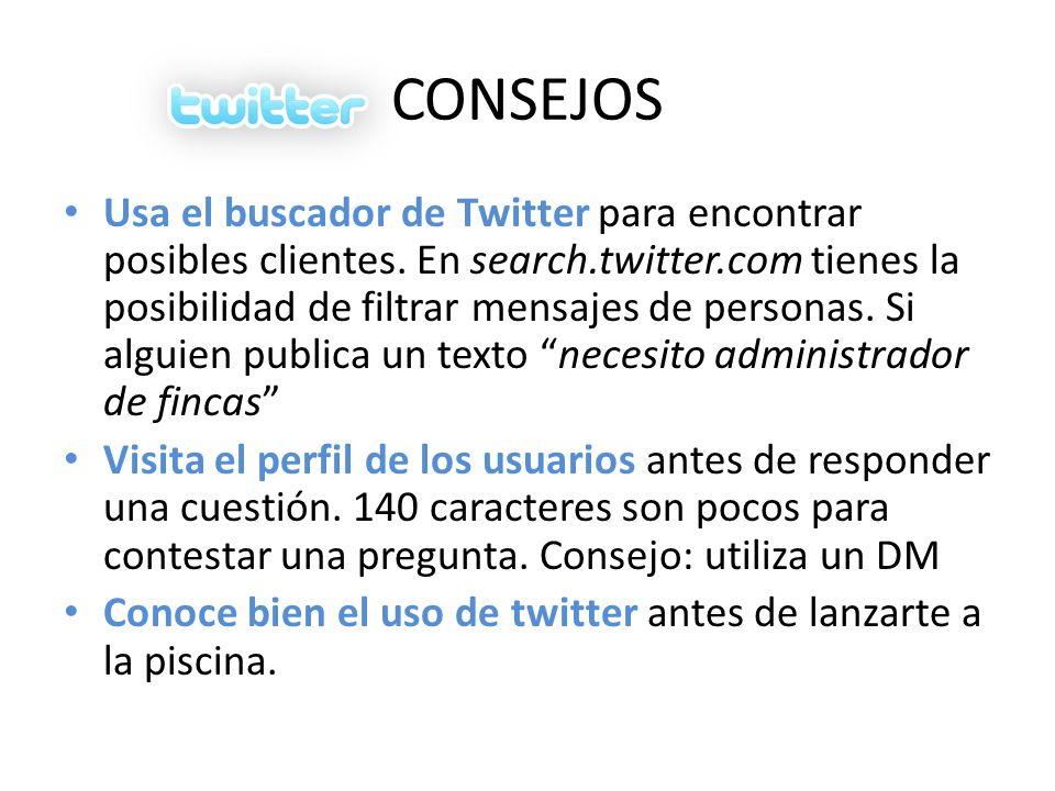 CONSEJOS Usa el buscador de Twitter para encontrar posibles clientes.