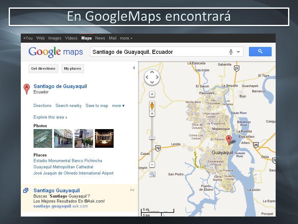 En GoogleMaps encontrará