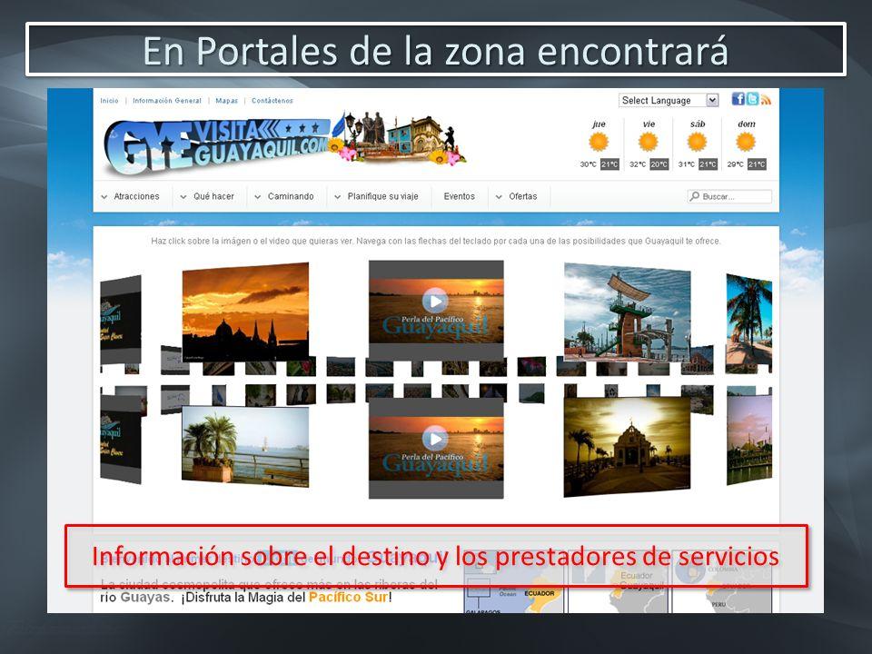 En Portales de la zona encontrará Información sobre el destino y los prestadores de servicios