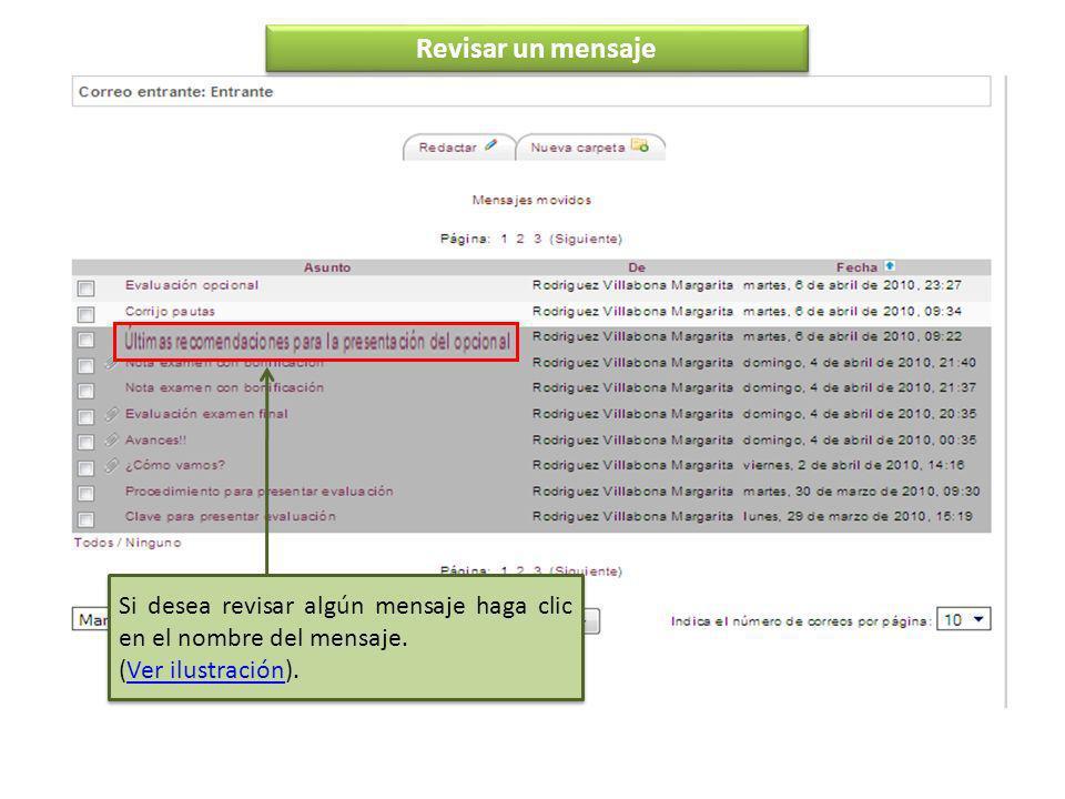 Si desea revisar algún mensaje haga clic en el nombre del mensaje.
