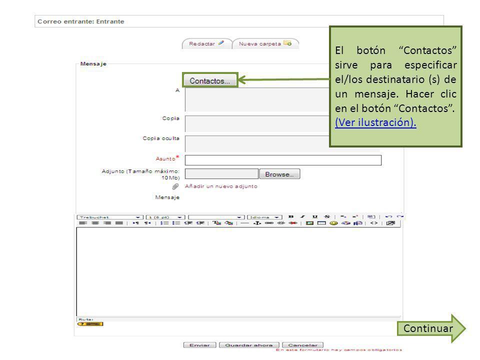 El botón Contactos sirve para especificar el/los destinatario (s) de un mensaje.