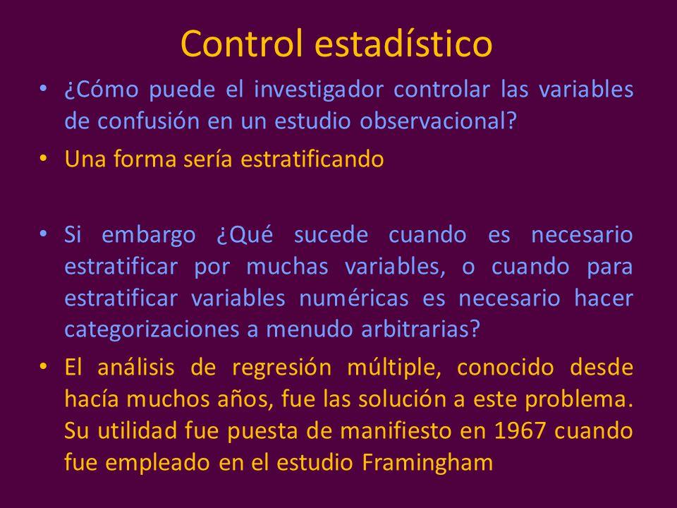 Control estadístico ¿Cómo puede el investigador controlar las variables de confusión en un estudio observacional? Una forma sería estratificando Si em
