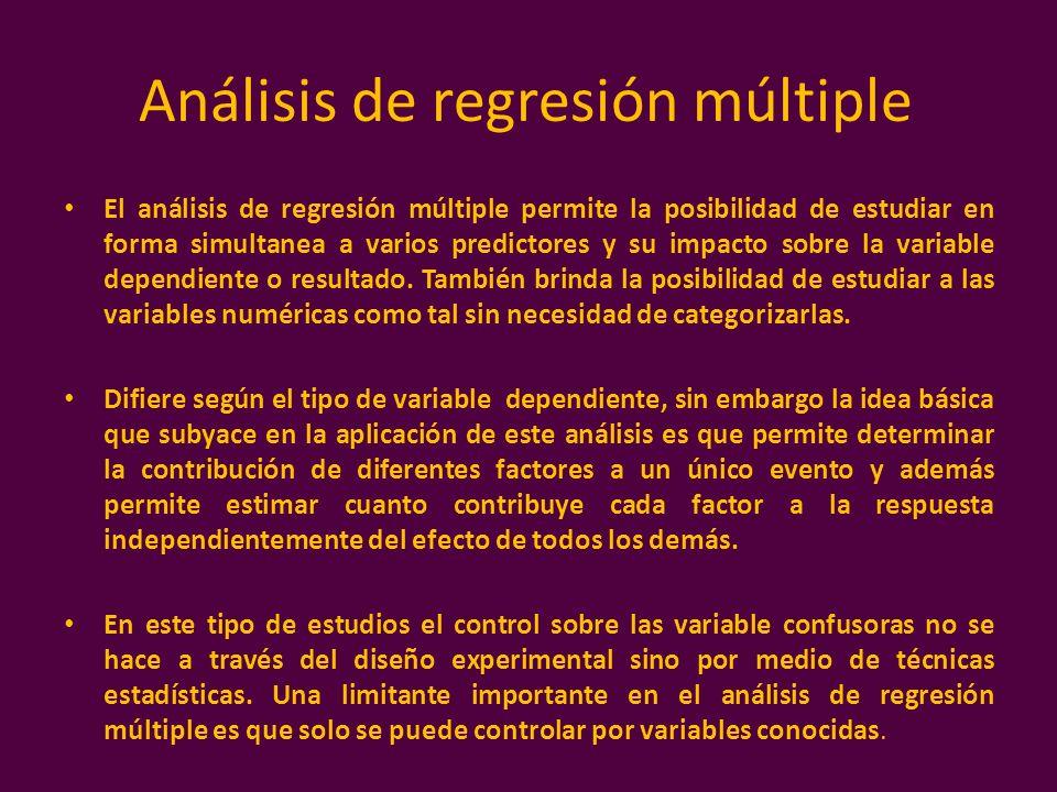 Análisis de regresión múltiple El análisis de regresión múltiple permite la posibilidad de estudiar en forma simultanea a varios predictores y su impa
