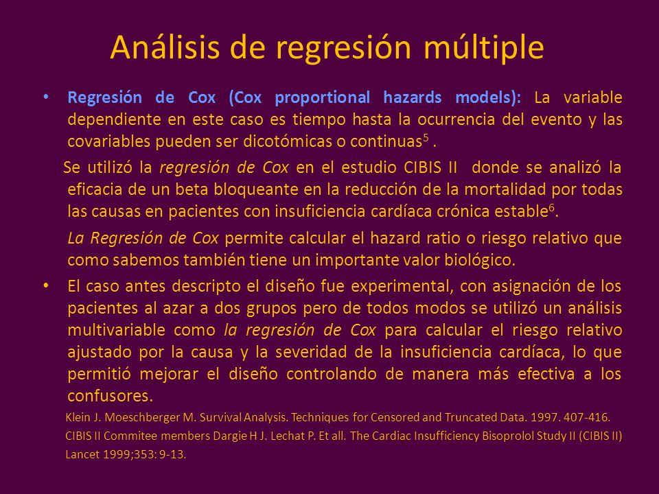 Análisis de regresión múltiple Regresión de Cox (Cox proportional hazards models): La variable dependiente en este caso es tiempo hasta la ocurrencia