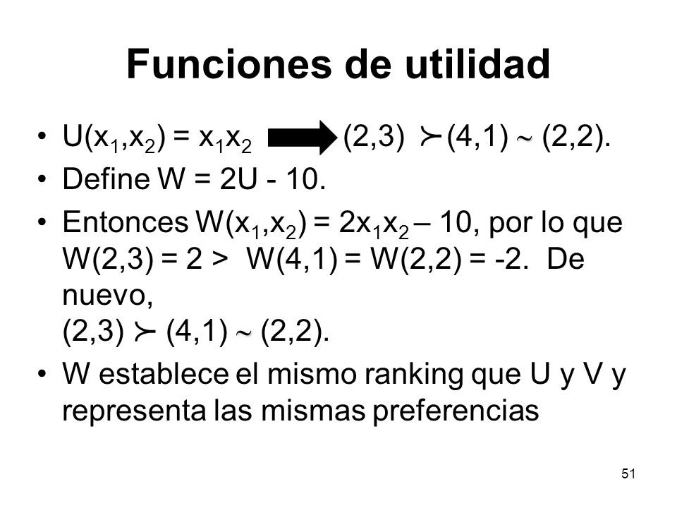 51 Funciones de utilidad U(x 1,x 2 ) = x 1 x 2 (2,3) (4,1) (2,2).