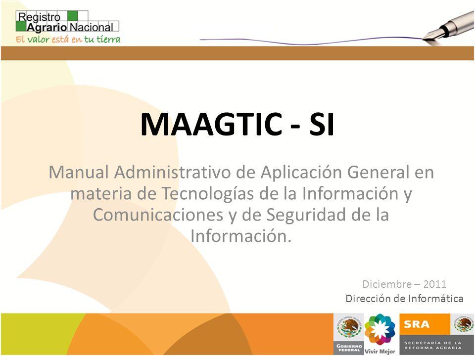 MAAGTIC - SI Manual Administrativo de Aplicación General en materia de Tecnologías de la Información y Comunicaciones y de Seguridad de la Información