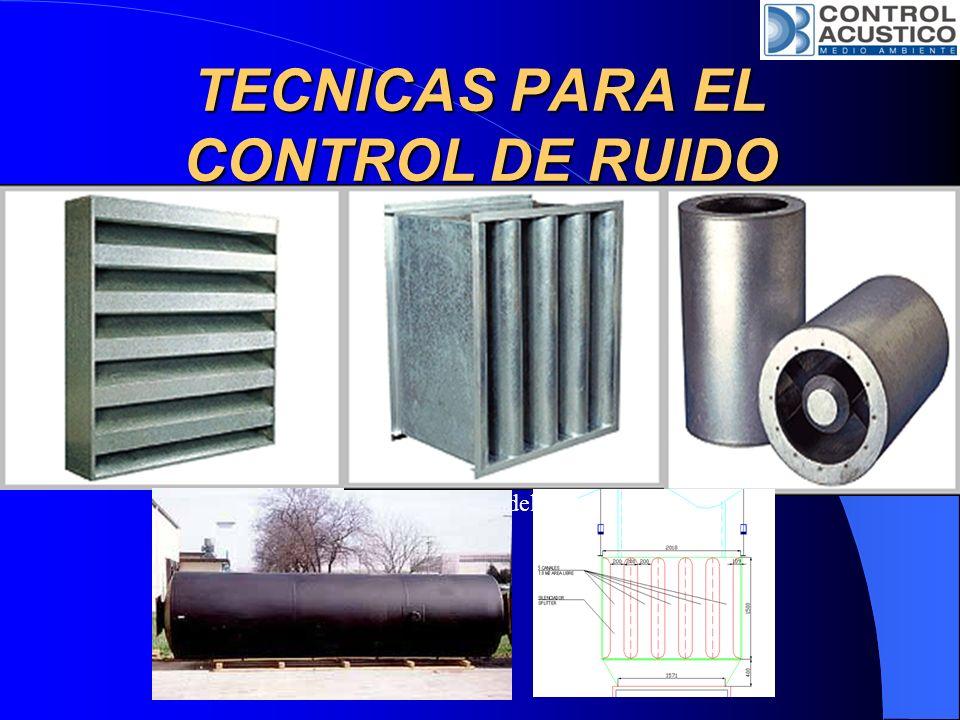 TECNICAS PARA EL CONTROL DE RUIDO Silenciadores: Es un dispositivo disponible comercialmente que se inserta en el ducto de aire, con el fin de proporc