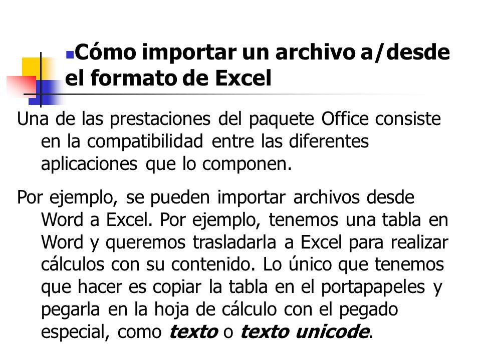 Mediante estos comandos: MENU/EDICION/PEGADO ESPECIAL También se podría realizar la operación contraria si tenemos un archivo de Excel y lo pasamos a Word.