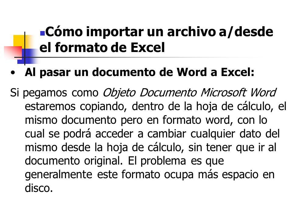 Al pasar un documento de Word a Excel: Si pegamos como Imagen (metarchivo mejorado), se copia como una imagen vectorial, lo cual, a la hora de utilizar impresoras de alta resolución queda mejor que el mapa de bits, ocupando mucho menor espacio en disco.