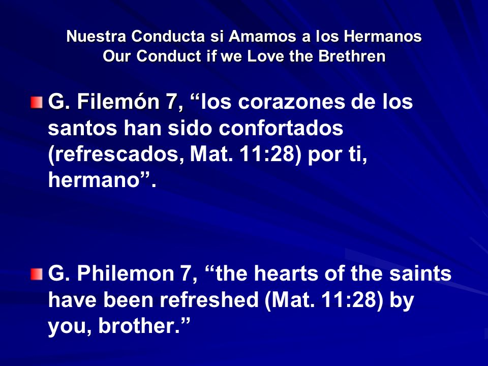 Nuestra Conducta si Amamos a los Hermanos Our Conduct if we Love the Brethren G. Filemón 7, G. Filemón 7, los corazones de los santos han sido confort