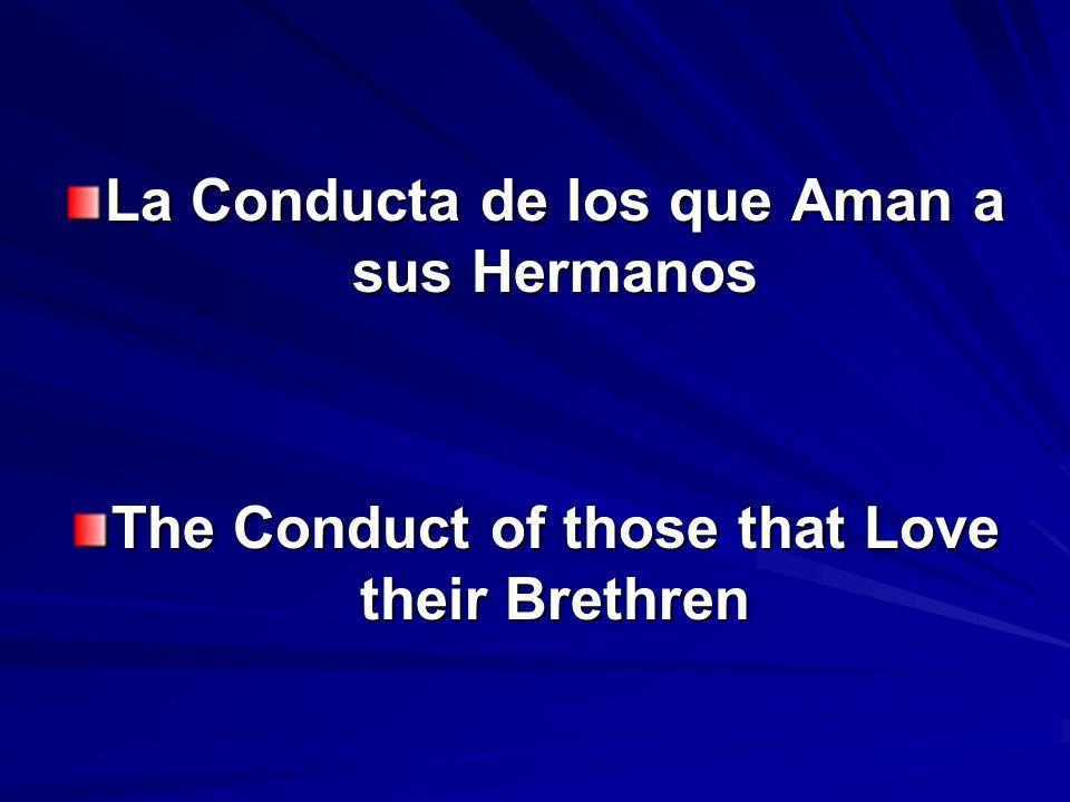 Nuestra Conducta si Amamos a los Hermanos Our Conduct if we Love the Brethren K.