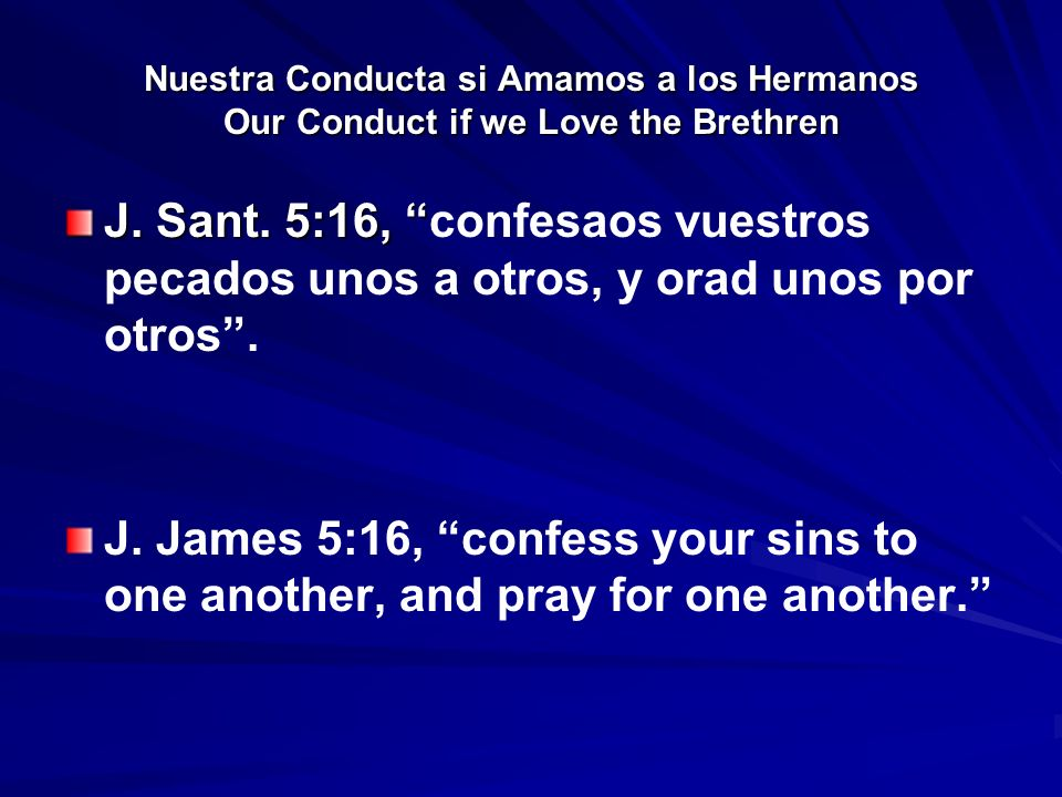Nuestra Conducta si Amamos a los Hermanos Our Conduct if we Love the Brethren J.
