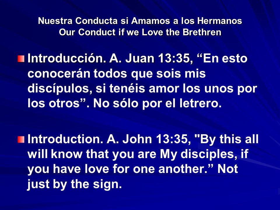 Nuestra Conducta si Amamos a los Hermanos Our Conduct if we Love the Brethren B.