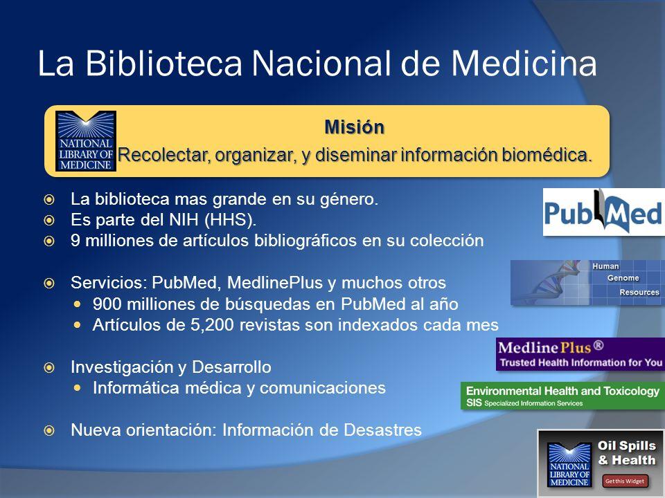 La Biblioteca Nacional de Medicina La biblioteca mas grande en su género.