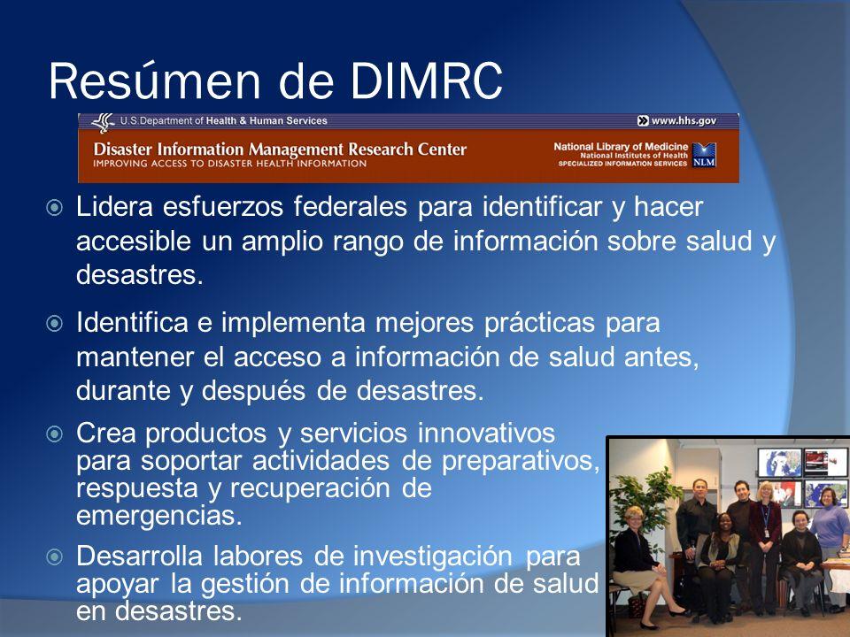 Resúmen de DIMRC Lidera esfuerzos federales para identificar y hacer accesible un amplio rango de información sobre salud y desastres.
