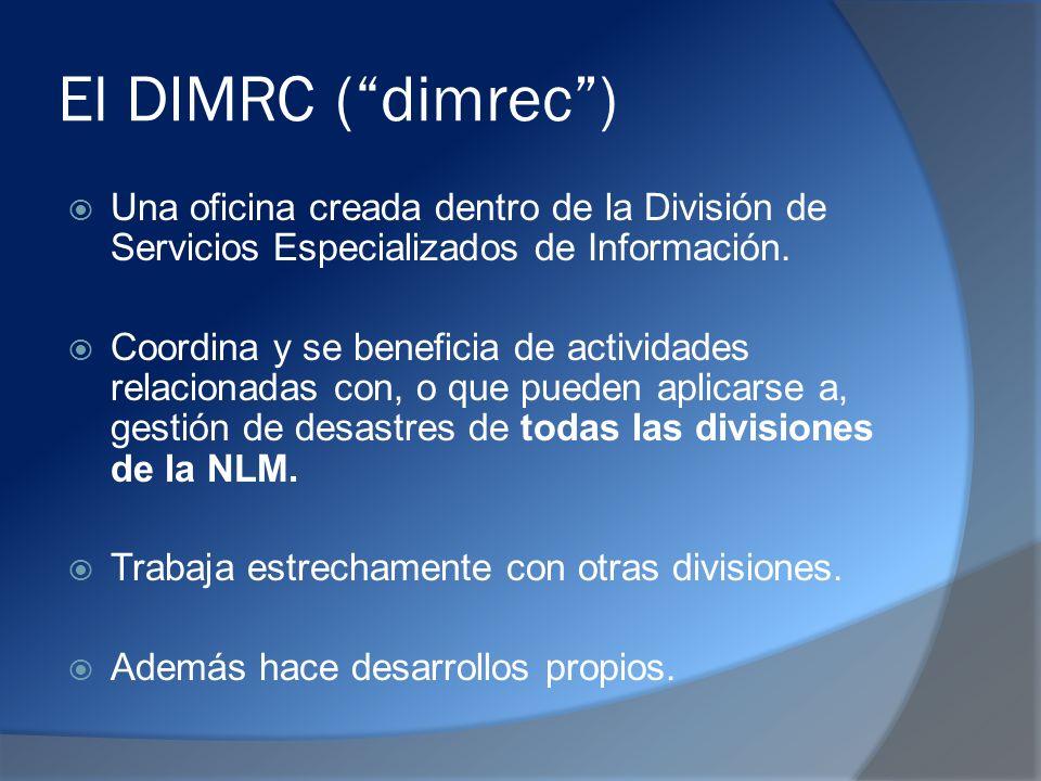 El DIMRC (dimrec) Una oficina creada dentro de la División de Servicios Especializados de Información.