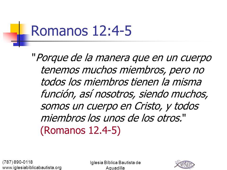 (787) 890-0118 www.iglesiabiblicabautista.org Iglesia Bíblica Bautista de Aguadilla Romanos 12:4-5